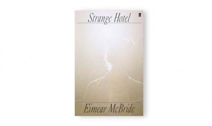 'Strange Hotel' by Eimear McBride. Image of Eimear McBride's 'Strange Hotel'