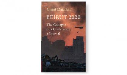 'Beirut 2020' by Charif Majdalani. Image of Charif Majdalani's 'Beirut 2020'