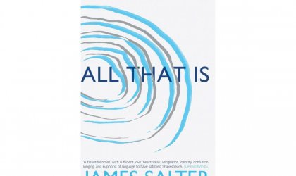 All That Is, James Salter, Picador; $29.99