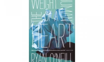 'The Weight of a Human Heart' by Ryan O'Neill, Black Inc; $27.95