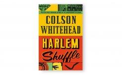 Image of Colson Whitehead's 'Harlem Shuffle'