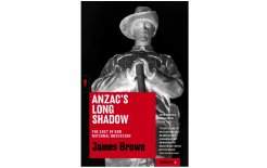 Extract from Anzac's Long Shadow: The Cost of our National Obsession by James Brown, published by Redback. Available in bookshops now.