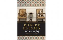 'As I was Saying: A Collection of Musings' by Robert Dessaix, Vintage Australia, 224pp;$27.95