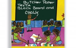 'Butcher Paper Texta Blackboard and Chalk: A Songbook and CD' by Ruby Hunter and Archie Roach, One Day Hill; $25.00