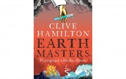 'Earthmasters' by Clive Hamilton, Allen and Unwin; $24.99