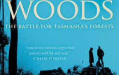 'Into the Woods: The Battle for Tasmania's Forests' by Anna Krien, Black Inc., 304pp; $29.95
