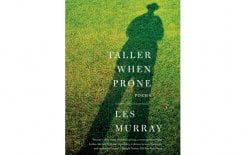 'Taller When Prone' by Less Murray, Black Inc; $24.95
