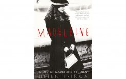 Madeleine: The life of Madeleine St John, Helen Trinca, Text Publishing; $32.99