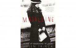 Madeleine: The life of Madeleine St John, Helen Trinca,Text Publishing; $32.99
