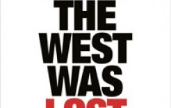 'How the West was Lost: Fifty Years of Economic Folly - And the Stark Choices Ahead' By Dambisa Moyo, Allen Lane, 224pp; $32.95