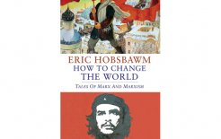 'How to Change the World: Tales of Marx and Marxism' By Eric Hobsbawm, Little, Brown, 480pp; $55.00