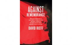 'Against Remembrance' By David Rieff, Melbourne University Press, 144pp; $19.99
