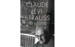 'Claude Lévi-Strauss: The Poet in the Laboratory', By Patrick Wilcken, Bloomsbury, 384pp; $59.99