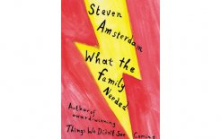 'What the Family Needed', By Steven Amsterdam, Sleepers Publishing, 280pp; $24.95