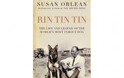 'Rin Tin Tin: The Life and the Legend of the World's Most Famous Dog', Susan Orlean, Atlantic, 336pp; $29.99