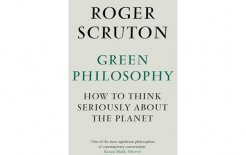 'Green Philosophy: How to Think Seriously about the Planet' by Roger Scruton, Atlantic, 646 pp; $39.99