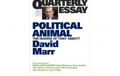 Quarterly Essay 47, 'Political Animal: The Making of Tony Abbott' by David Marr, Black Inc., 140pp; $19.95