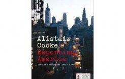 'Reporting America', Alistair Cooke, Allen Lane; $37.95.