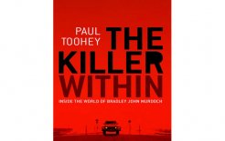 'The Killer Within' by Paul Toohey, Allen & Unwin, 240pp; $29.95