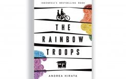 'The Rainbow Troops' by Andrea Hirata, Vintage; $32.95
