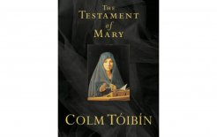 'The Testament of Mary', Colm Tóibín, Picador; $19.99