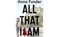 'All That I Am', By Anna Funder, Penguin, 384pp;$29.95