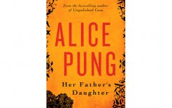 'Her Father's Daughter', By Alice Pung, Black Inc., 256pp; $29.95