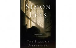 'The Hall of Uselessness', By Simon Leys, Black Inc, 512pp; $49.95